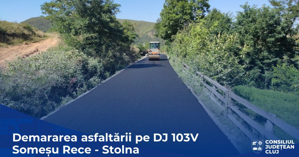 demarare asfaltare DJ 103V Somesu Rece-Stolna